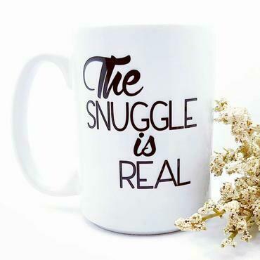 Mug - The SNUGGLE is REAL