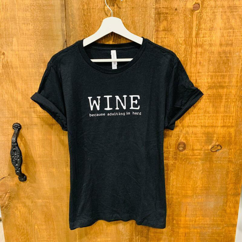 T-Shirt - Wine because adulting is hard