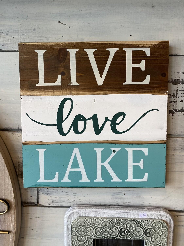 Live love Lake sign
