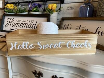 Hello Sweet Cheeks -  wood box