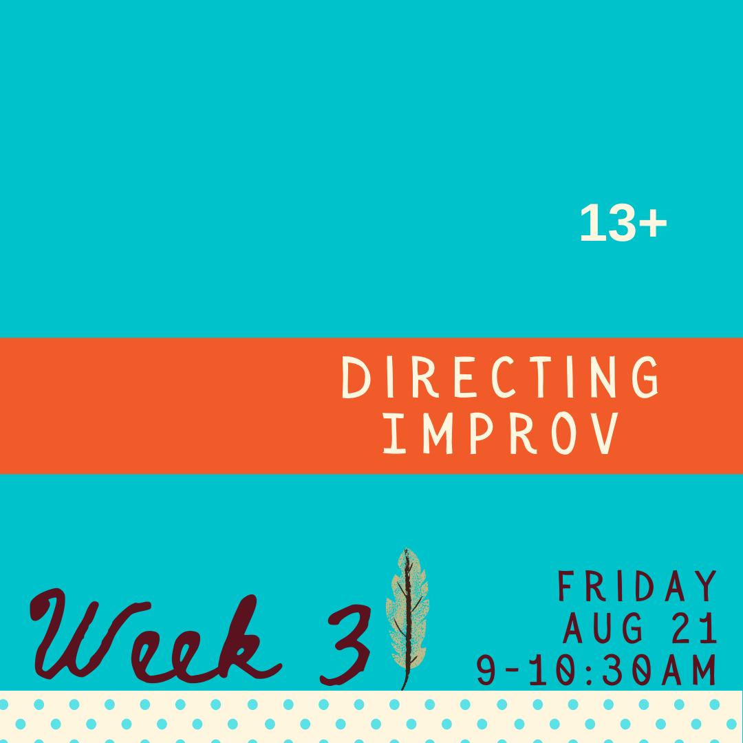 Directing Improv - Friday - week three
