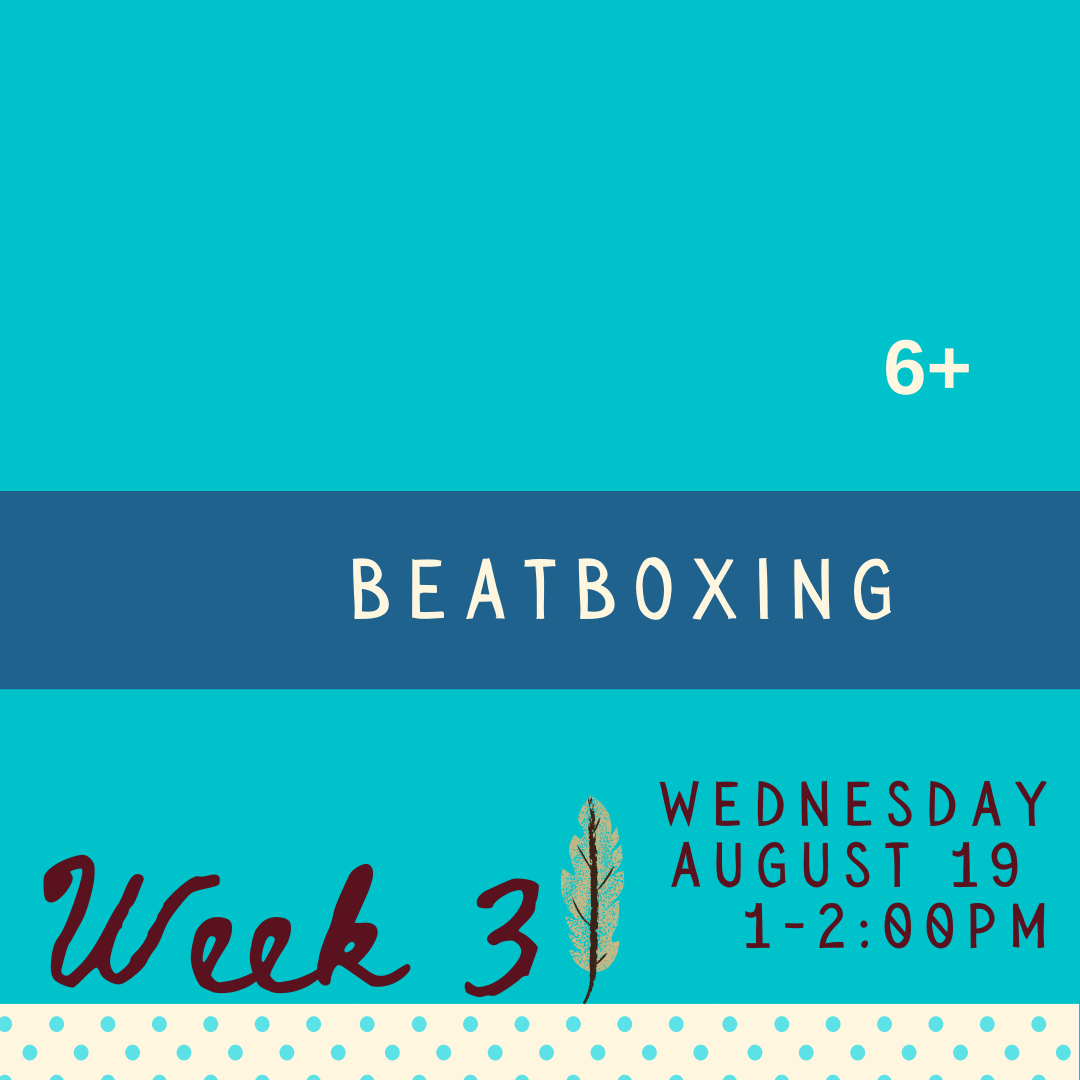 Beatboxing - Wednesday - week three