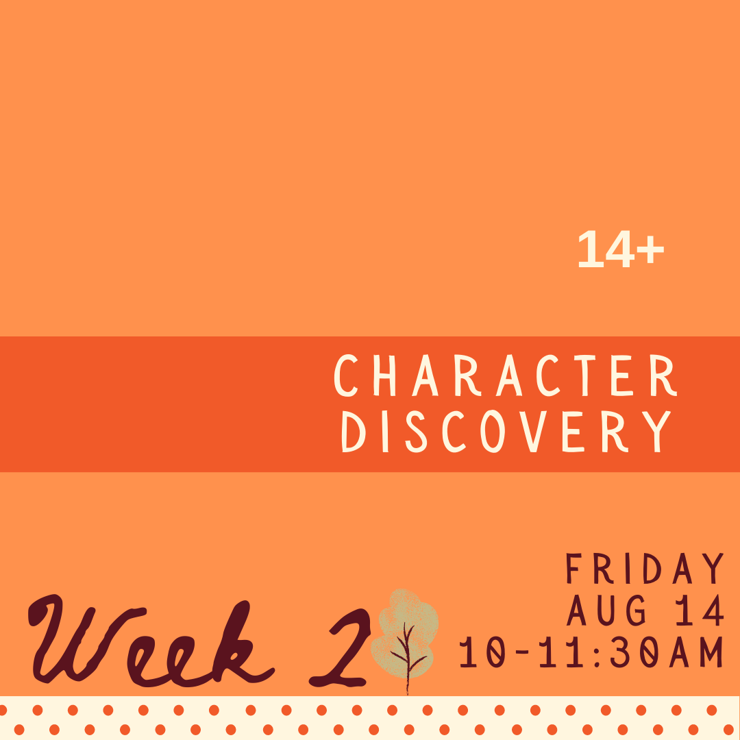 Character Discovery - Friday - week two