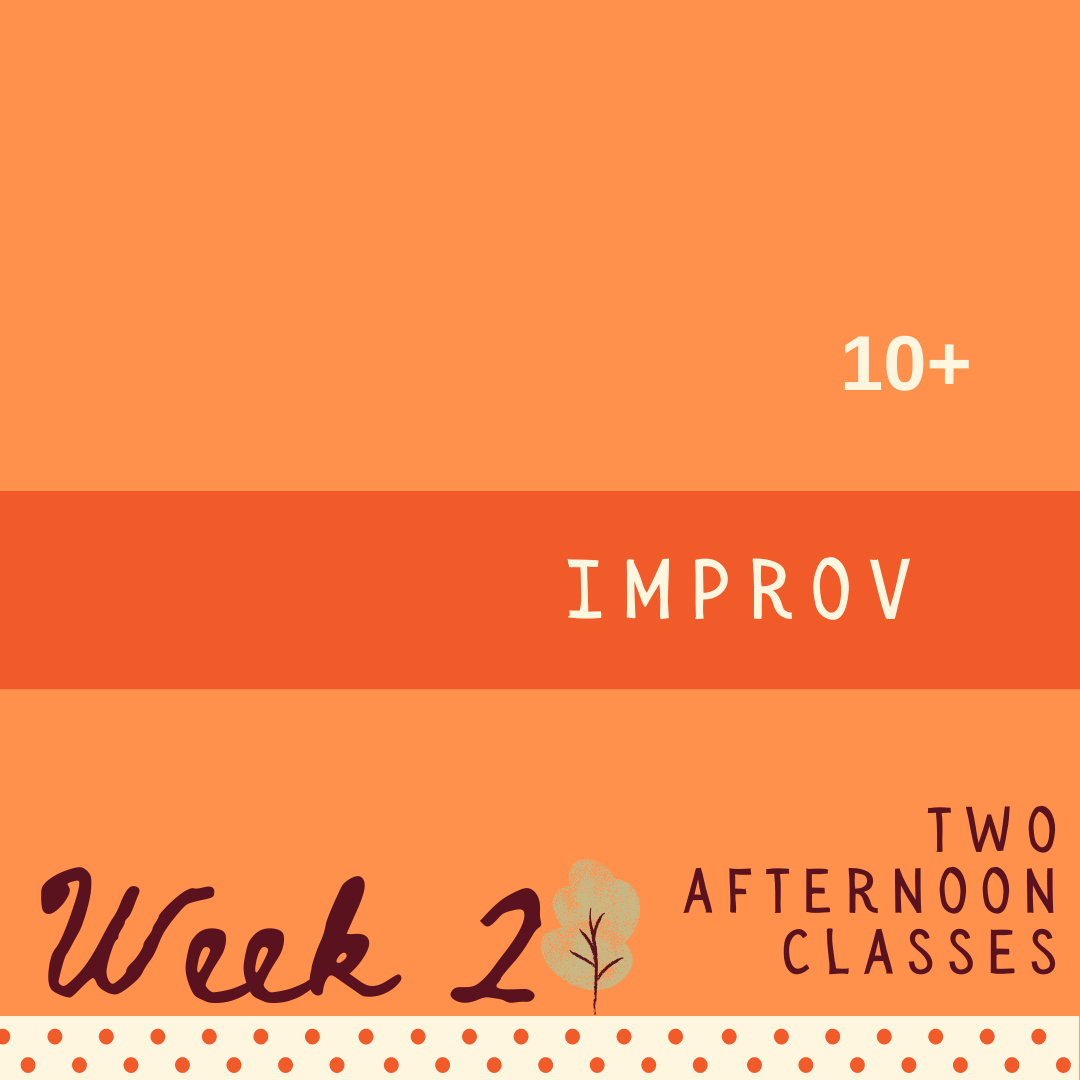 Improv - Two Part - week two