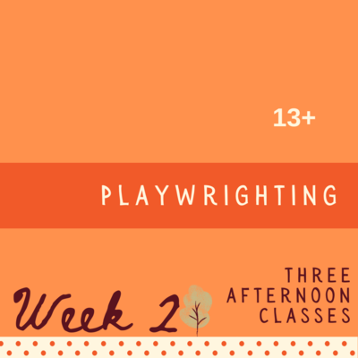 Playwrighting - Three Part - week two