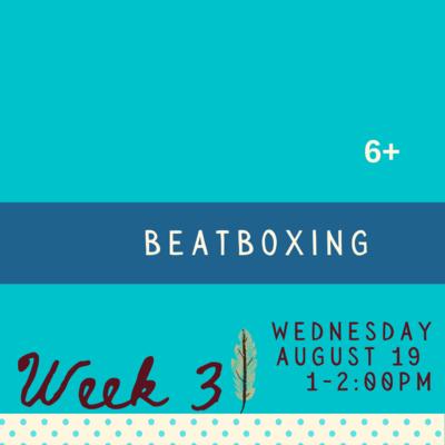 Beatboxing - Wednesday - week three