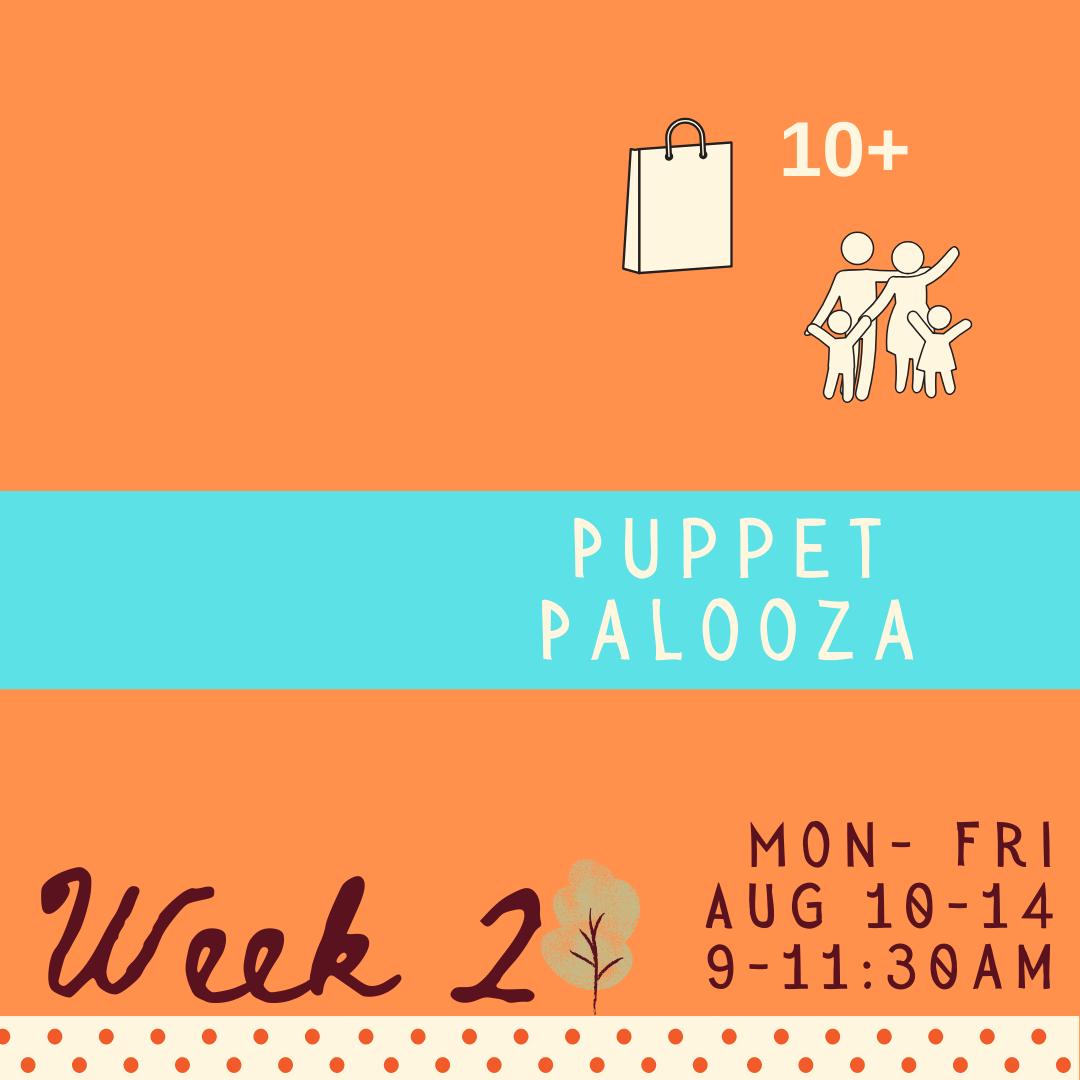 Puppet Palooza - 5 morning classes - week two