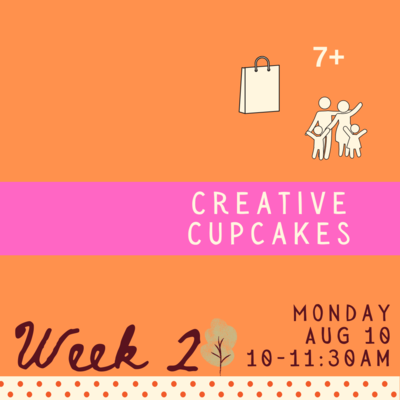 Creative Cupcakes - Monday - week two