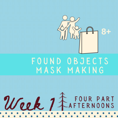 Found Objects Mask Making - Four Part - week one