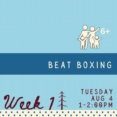 Beatboxing - Tuesday - week one