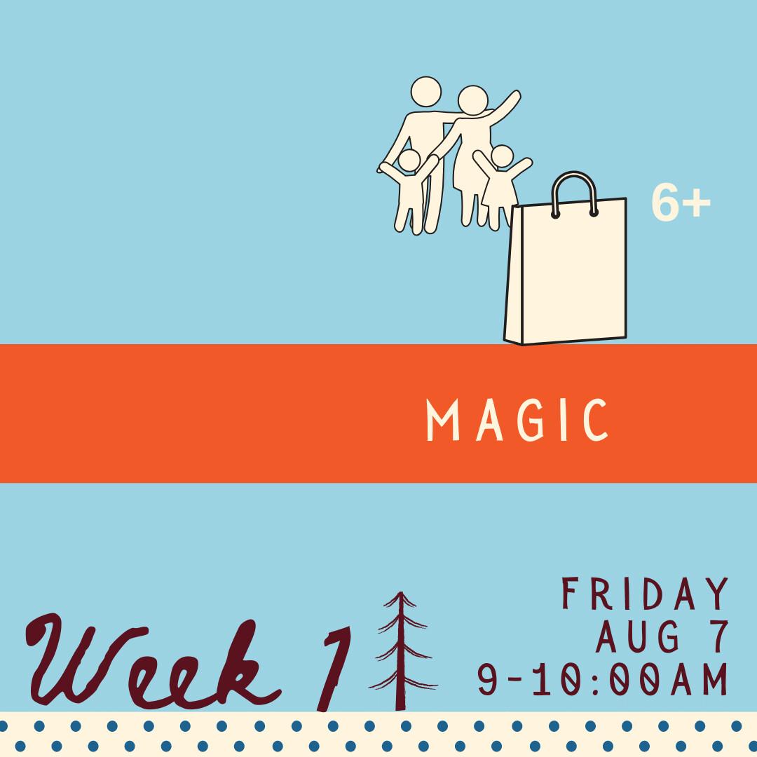 Magic - Friday - week one