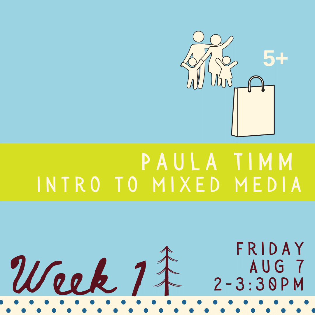 Intro to Mixed Media with Paula Timm - Friday - week one