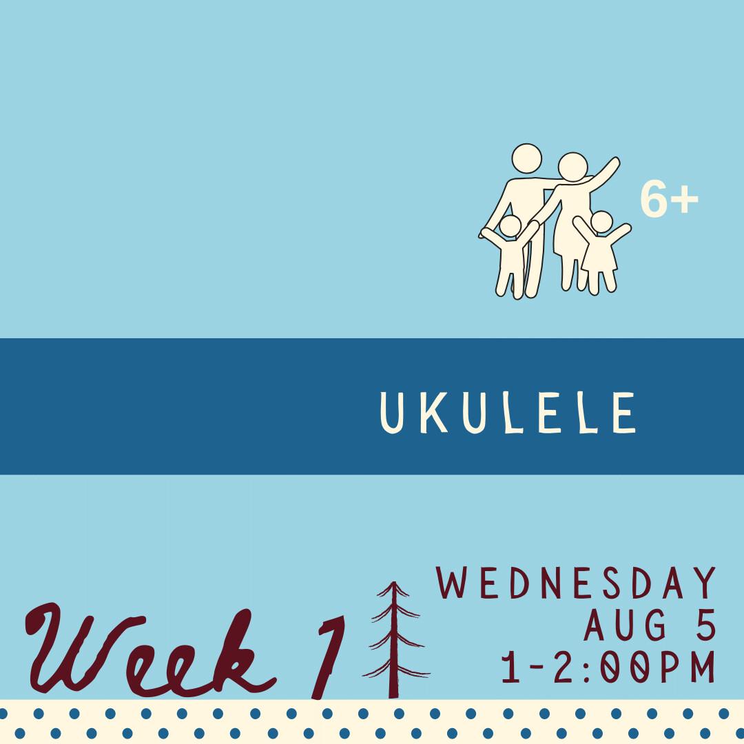 Ukulele - Wednesday - week one