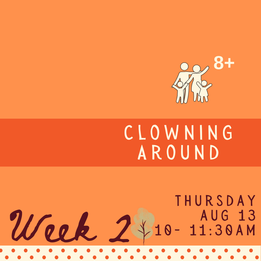 Clowning Around - Thursday - week two