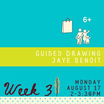 Guided Drawing with Jaye Benoit - Monday - week three
