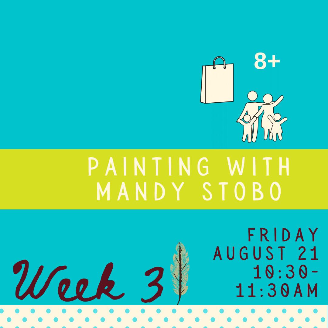 Painting with Mandy Stobo - Friday - week three