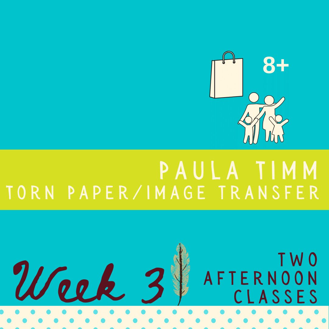 Torn Paper+Image Transfer with Paula Timm - Two Part - week three