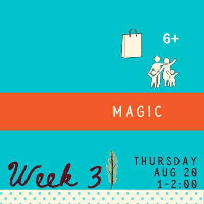 Magic - Thursday - week three