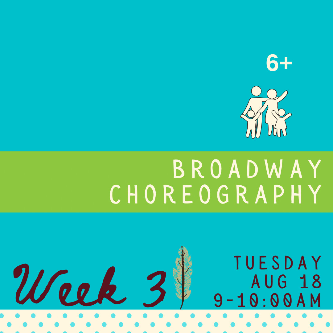 Broadway Choreography - Tuesday - week three