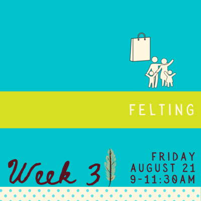Felting - Friday - week three