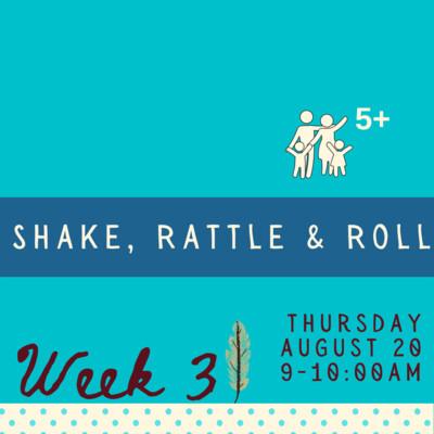 Shake, Rattle & Roll - Thursday - week three