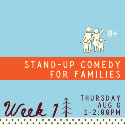 Stand-Up Comedy for Families - Thursday - week one
