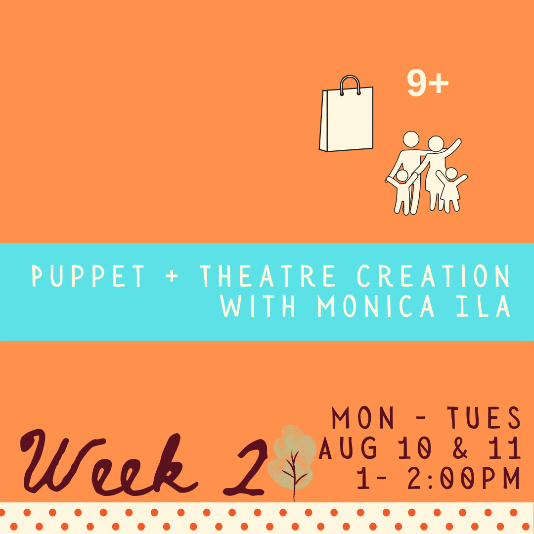 Puppet & Theatre Creation - two part - week two