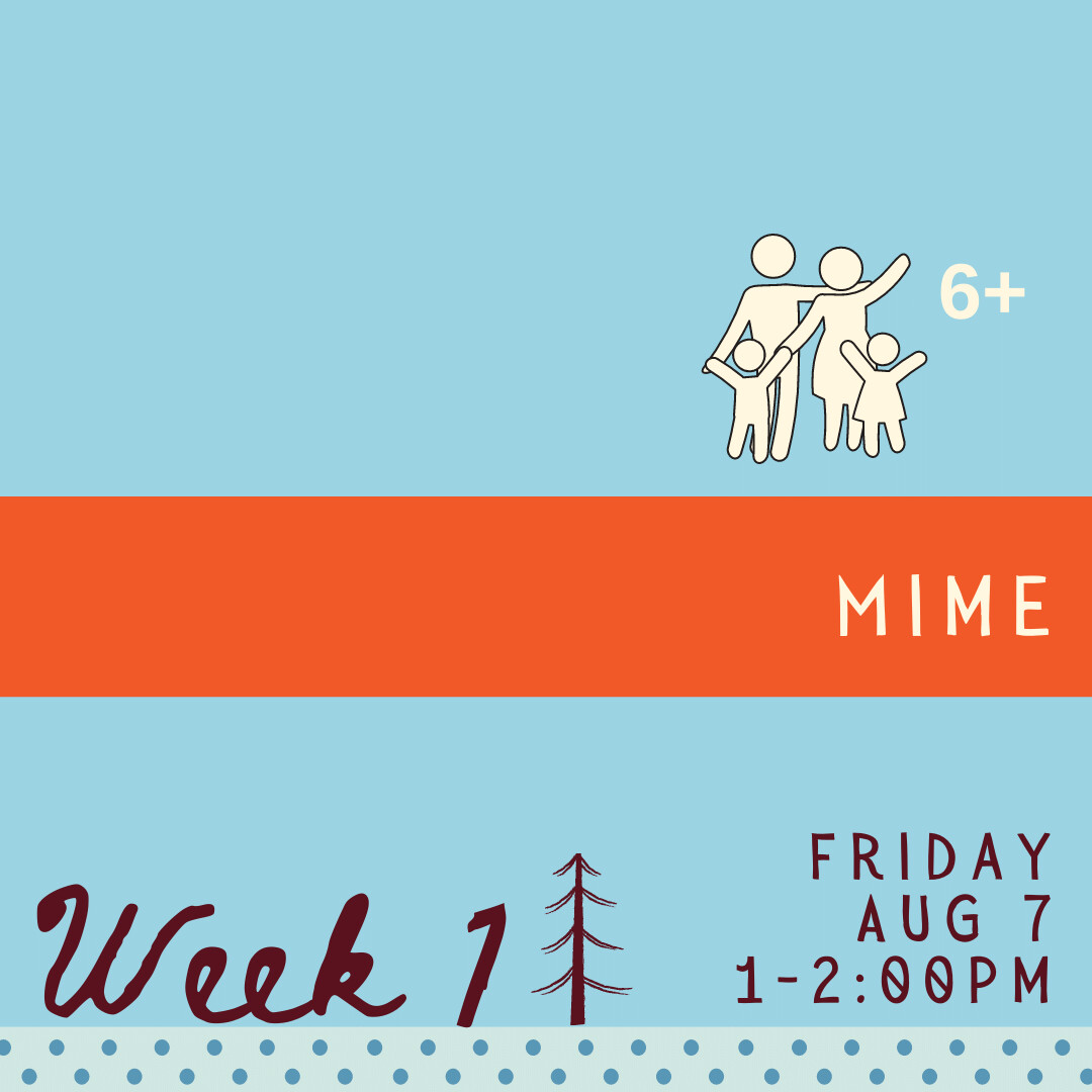 Mime - Friday - week one