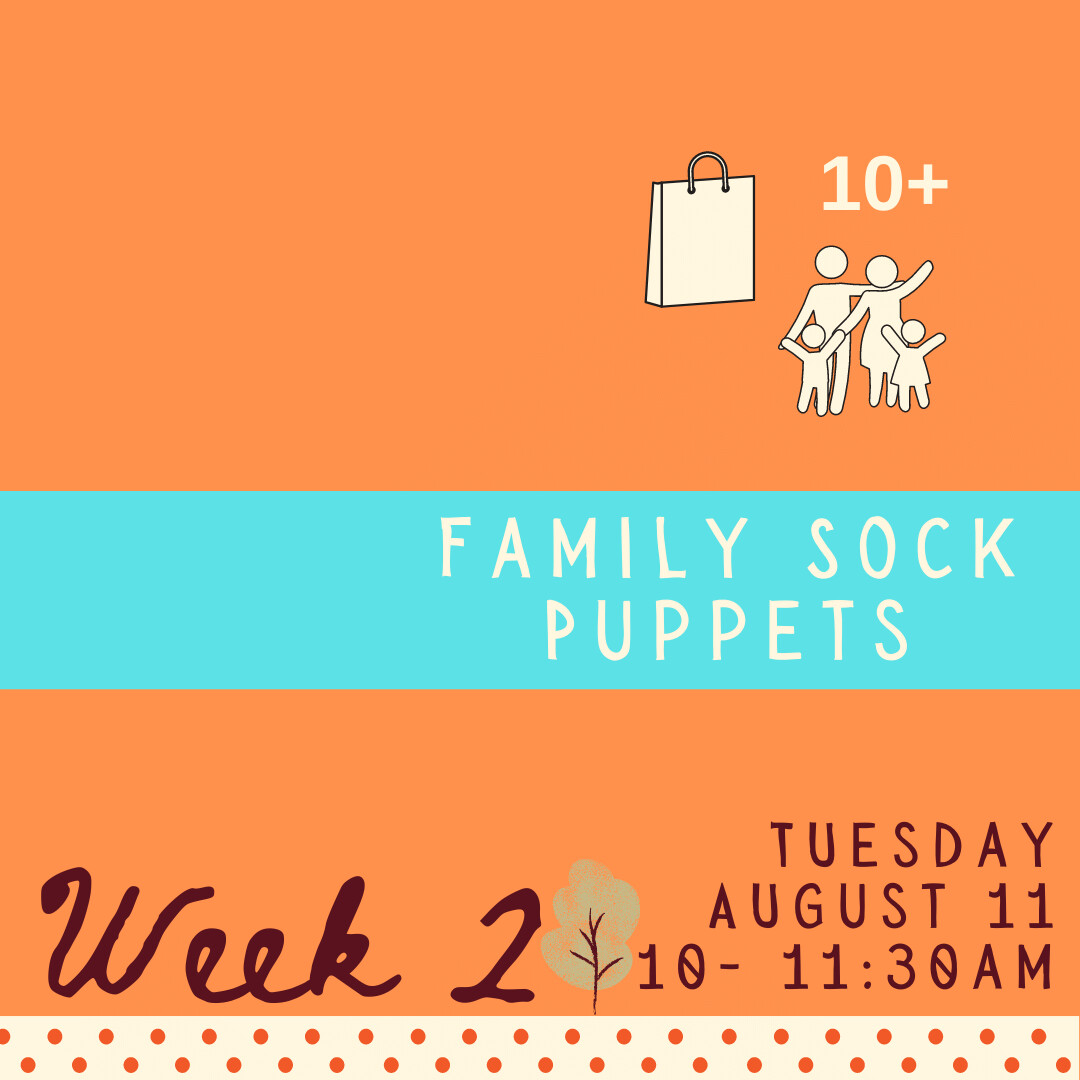 Family Sock Puppets - Tuesday - week two
