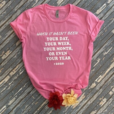 Hasn't Been Your Day T-Shirt