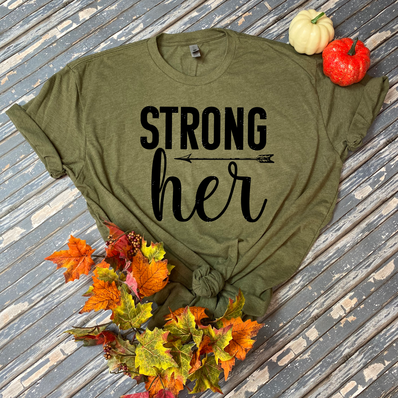 Strong her T-SHIRT