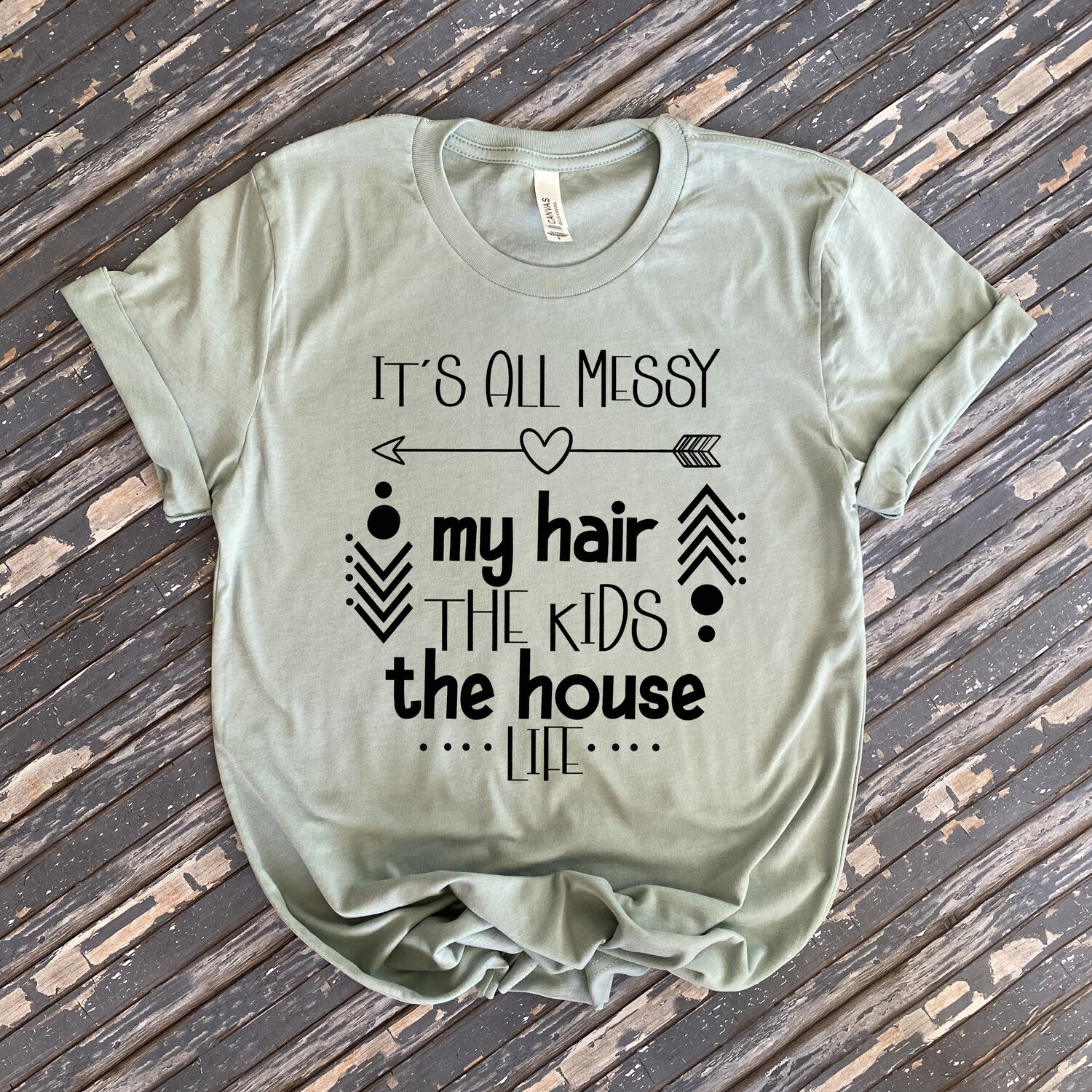 It's All Messy Womens Graphic T Shirt
