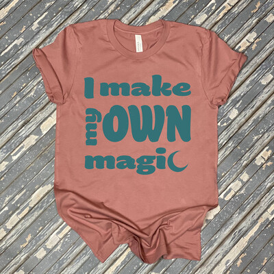 I Make My Own Magic T-Shirt