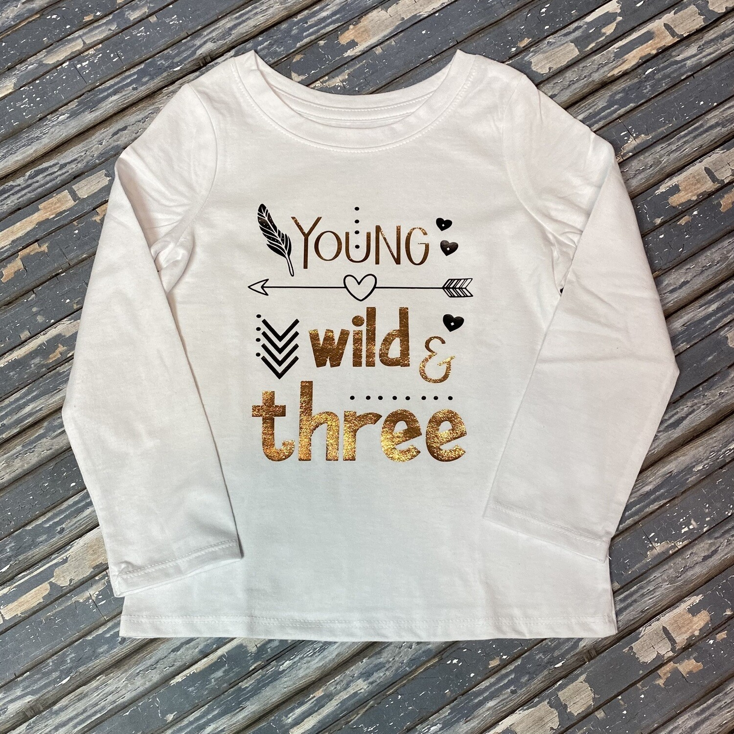 Young Wild and Three T-Shirt