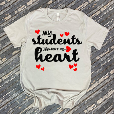 My Students Have My Heart T-SHIRT