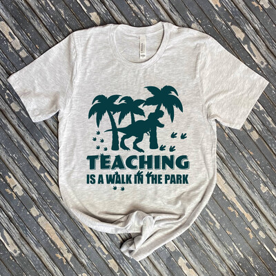 Teaching Is A Walk In The Park Graphic Tee