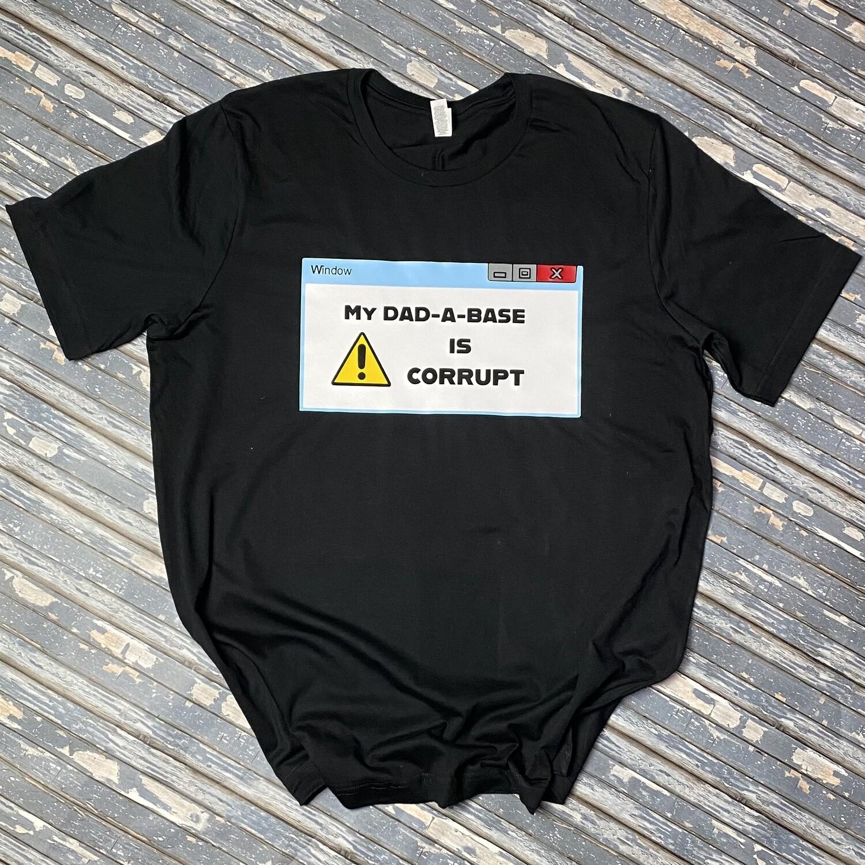 Corrupt Dad A Base Mens T Shirt