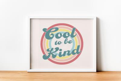 Cool To Be Kind Digital Printable