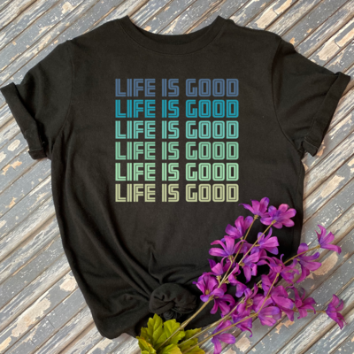 Life Is Good Tee