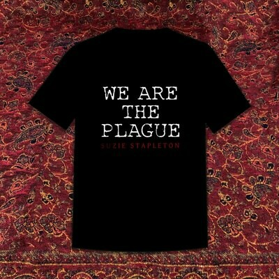 We Are The Plague - T-Shirt (printed front & back)