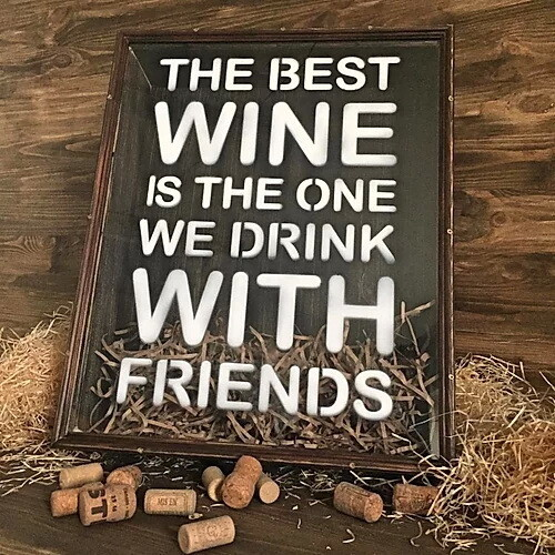"""Копилка для винных пробок """"THE BEST WINE IS THE ONE WE DRINK  WITH FRIENDS"""""""