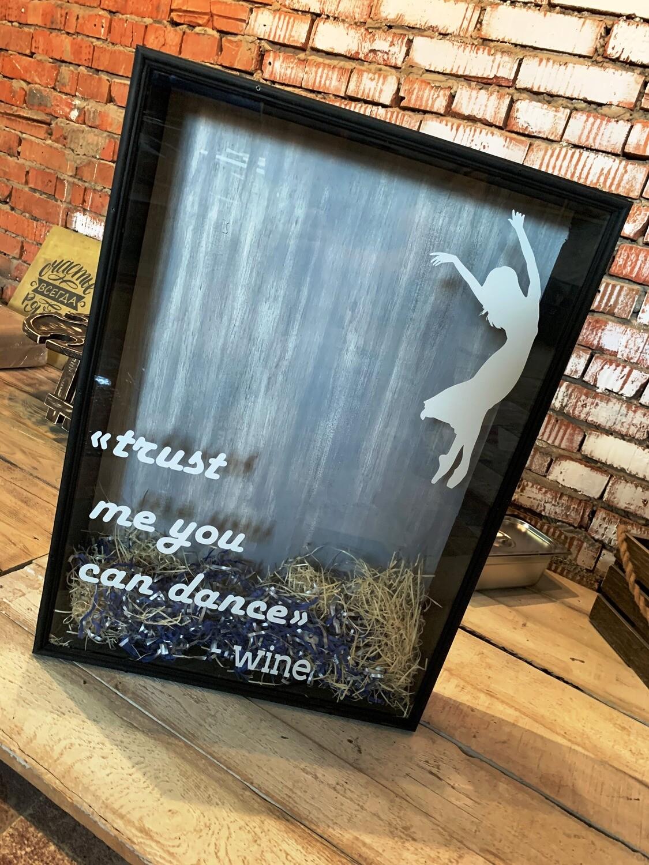 "Копилка для винных пробок ""Trust me you can dance""- Wine"