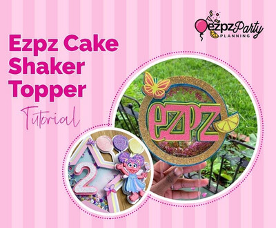 Ezpz Cake Shaker Topper Tutorial