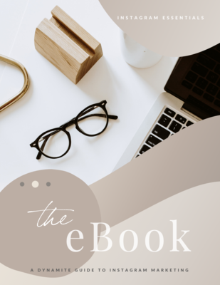 Instagram Essentials Ebook & Workbook - a dynamite guide to Instagram Marketing