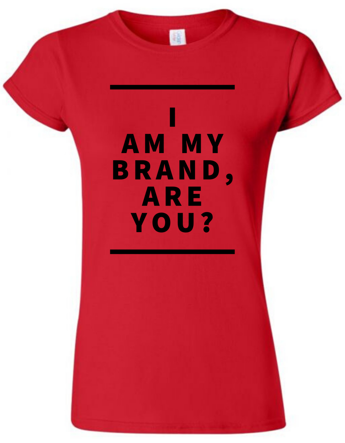 I Am My Brand Shirt