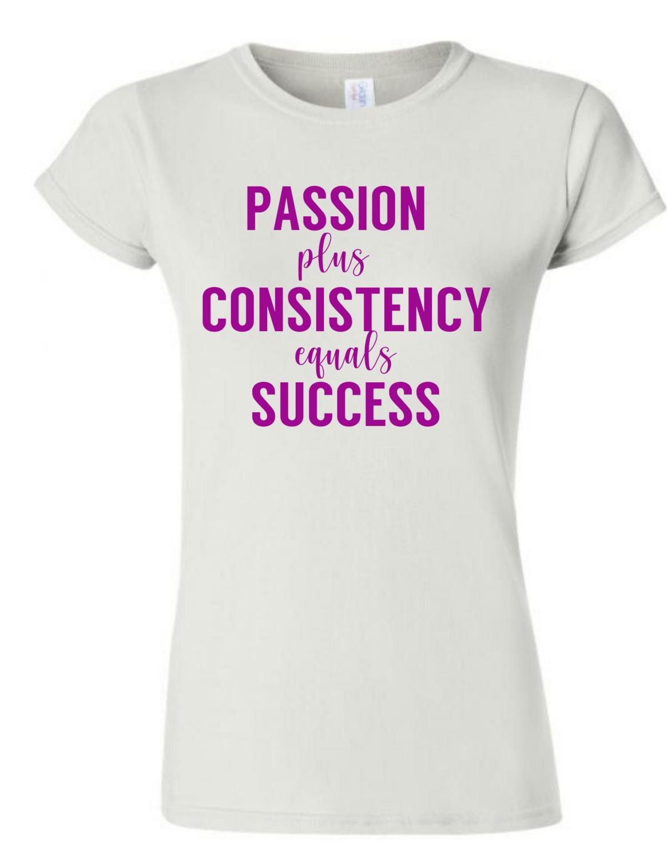 Passion + Consistency = Success Shirt