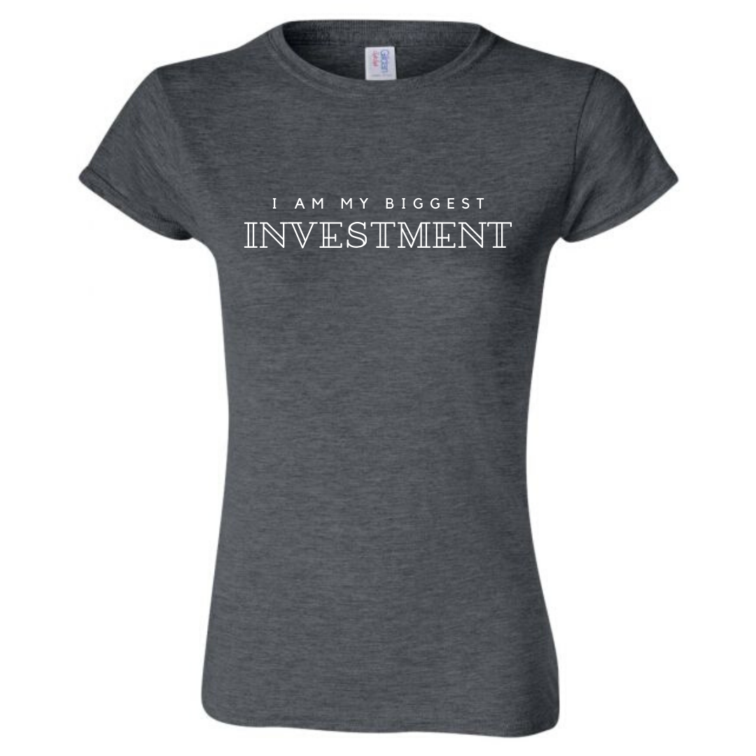 I Am My Biggest Investment Shirt
