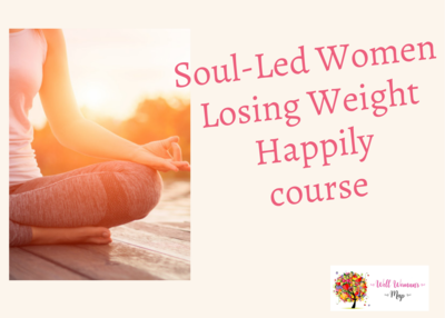 Soul-Led Woman, Losing Weight Happily Course