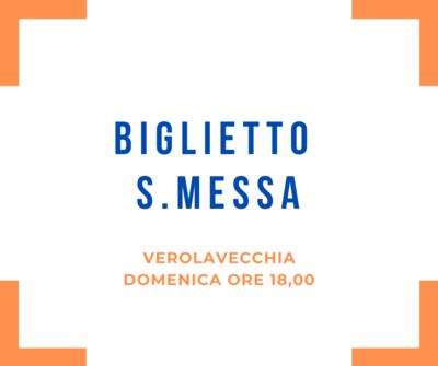 Biglietto S.Messa DOMENICA 9 AGOSTO ORE 18