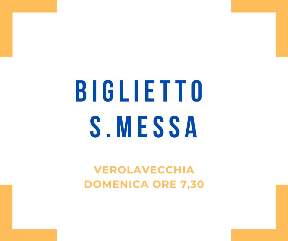 Biglietto S.Messa DOMENICA 9 AGOSTO ORE 7,30